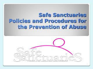 Safe Sanctuaries Policies and Procedures for the Prevention of Abuse
