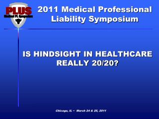 IS HINDSIGHT IN HEALTHCARE REALLY 20/20?
