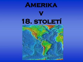Amerika  v  18. století
