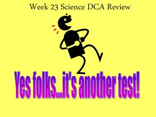 Week 23 Science DCA Review