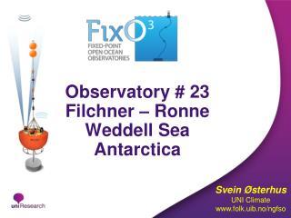 Observatory # 23 Filchner – Ronne Weddell Sea  Antarctica