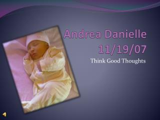 Andrea Danielle  11/19/07