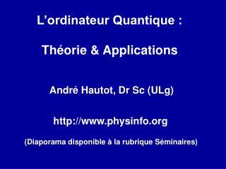 L�ordinateur Quantique : Th�orie & Applications