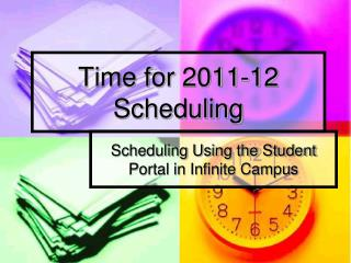 Time for 2011-12 Scheduling