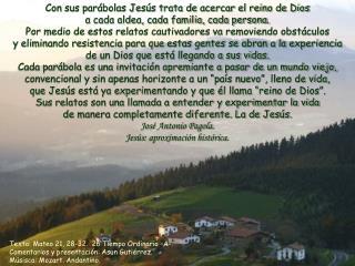 Texto: Mateo 21, 28-32.  26 Tiempo Ordinario –A-. Comentarios y presentación: Asun Gutiérrez.