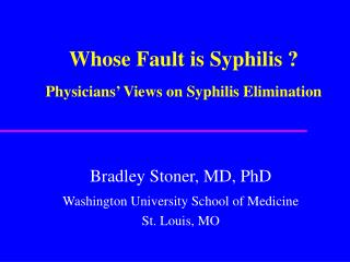 Whose Fault is Syphilis ? Physicians' Views on Syphilis Elimination