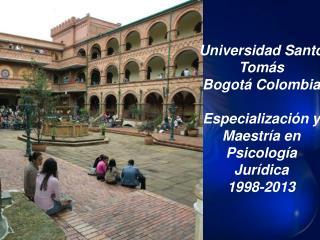 Universidad Santo Tomás Bogotá Colombia Especialización y Maestría en Psicología  Jurídica