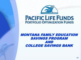 MONTANA FAMILY EDUCATION SAVINGS PROGRAM AND COLLEGE SAVINGS BANK