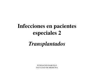 Infecciones en pacientes especiales 2