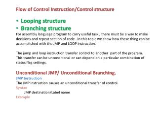 Flow of Control Instruction/Control structure Looping structure Branching structure