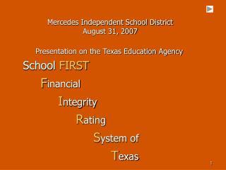 Mercedes Independent School District August 31, 2007