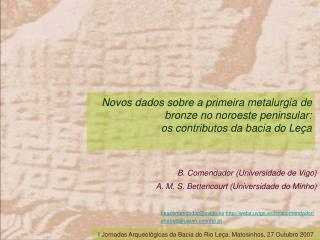 B. Comendador (Universidade de Vigo) A. M. S. Bettencourt (Universidade do Minho)