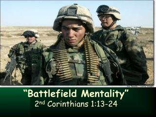 """Battlefield Mentality"" 2 nd  Corinthians 1:13-24"