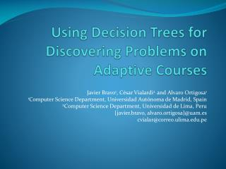 Using Decision Trees for Discovering Problems on Adaptive Courses