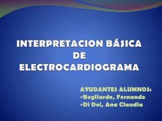 INTERPRETACION BÁSICA  DE ELECTROCARDIOGRAMA