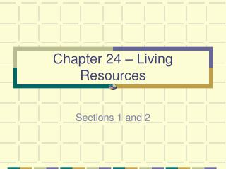 Chapter 24 – Living Resources