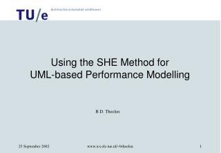 Using the SHE Method for UML-based Performance Modelling