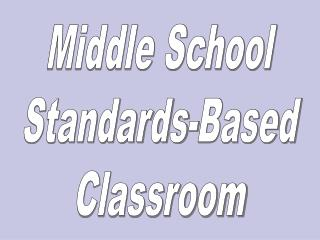 Middle School Standards-Based Classroom