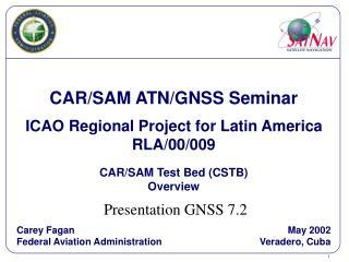 CAR/SAM ATN/GNSS Seminar ICAO Regional Project for Latin America RLA/00/009