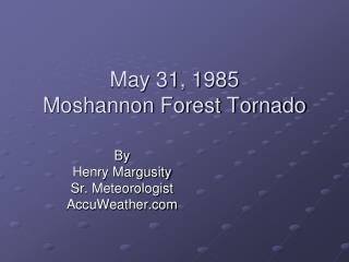 May 31, 1985 Moshannon Forest Tornado