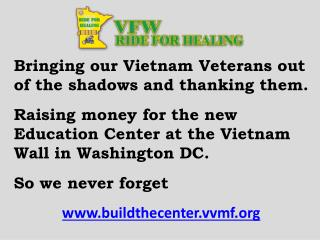 Bringing our Vietnam Veterans out of the shadows and thanking them.