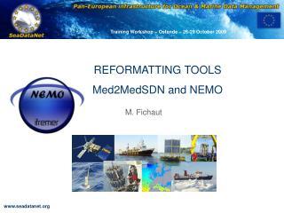 REFORMATTING TOOLS Med2MedSDN and NEMO