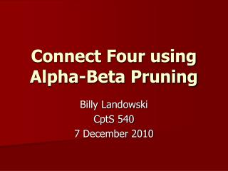 Connect Four using Alpha-Beta Pruning