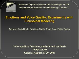 Voice quality: functions, analysis and synthesis VOQUAL'03 Geneva, August 27-29, 2003
