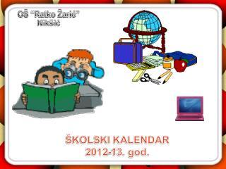 ŠKOLSKI KALENDAR 2012-13. god.