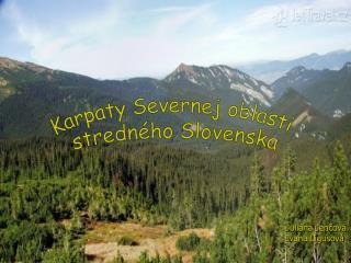 Karpaty Severnej oblasti stredn�ho Slovenska