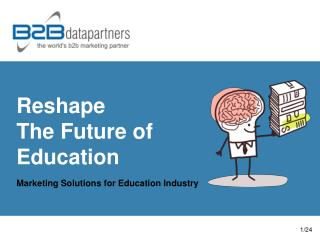Reshape  The Future of  Education
