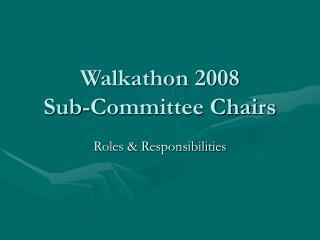 Walkathon 2008 Sub-Committee Chairs