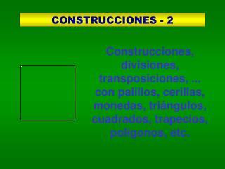 CONSTRUCCIONES - 2