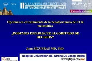 Hospital Universitari de  Girona Dr. Josep Trueta jfigueras. net