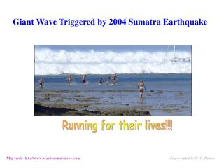 Giant Wave Triggered by 2004 Sumatra Earthquake
