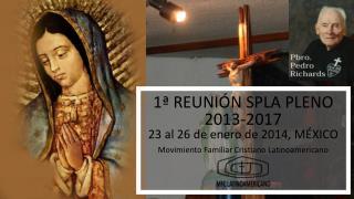1ª REUNIÓN SPLA PLENO 2013-2017 23 al 26 de enero de 2014, MÉXICO
