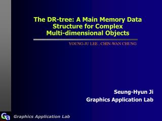 The DR-tree: A Main Memory Data Structure for Complex  Multi-dimensional Objects