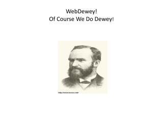 WebDewey ! Of Course We Do Dewey !