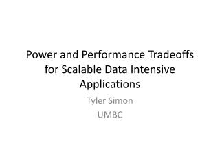 Power and Performance Tradeoffs for Scalable Data  I ntensive Applications