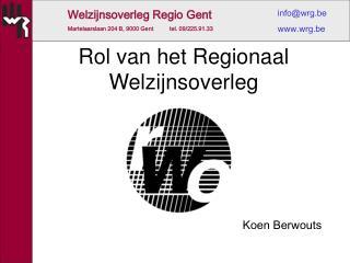 R ol van het Regionaal Welzijnsoverleg