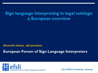 Sign language interpreting in legal settings: a European overview
