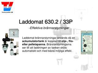 Laddomat 630.2 / 33P - Effektiva brännarstyrningar