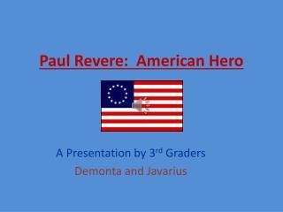Paul Revere:  American Hero