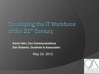 Developing the IT Workforce of the 21 st  Century