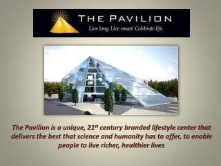 The 21 st  Century  Pavilion,  the  Pavilion Express ,  and the Pavilion Residences