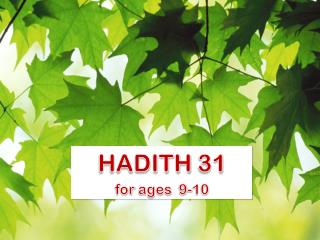 HADITH  31 for  ages   9-10