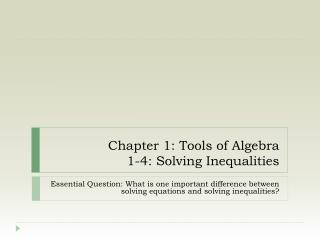 Chapter 1: Tools of Algebra 1-4: Solving Inequalities