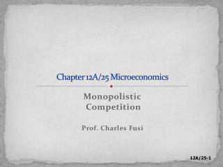 Chapter  12A/25 Microeconomics