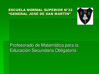 ESCUELA NORMAL SUPERIOR N�32 �GENERAL JOS� DE SAN MART�N�