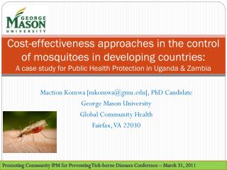 Maction Komwa [mkomwa@gmu], PhD Candidate George Mason University Global Community Health